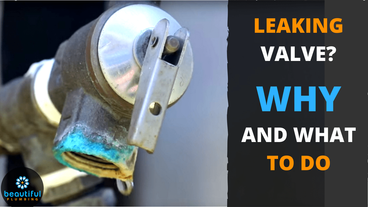 Leaking Valve How To Know What To Do