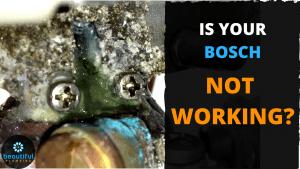 Bosch Not Working